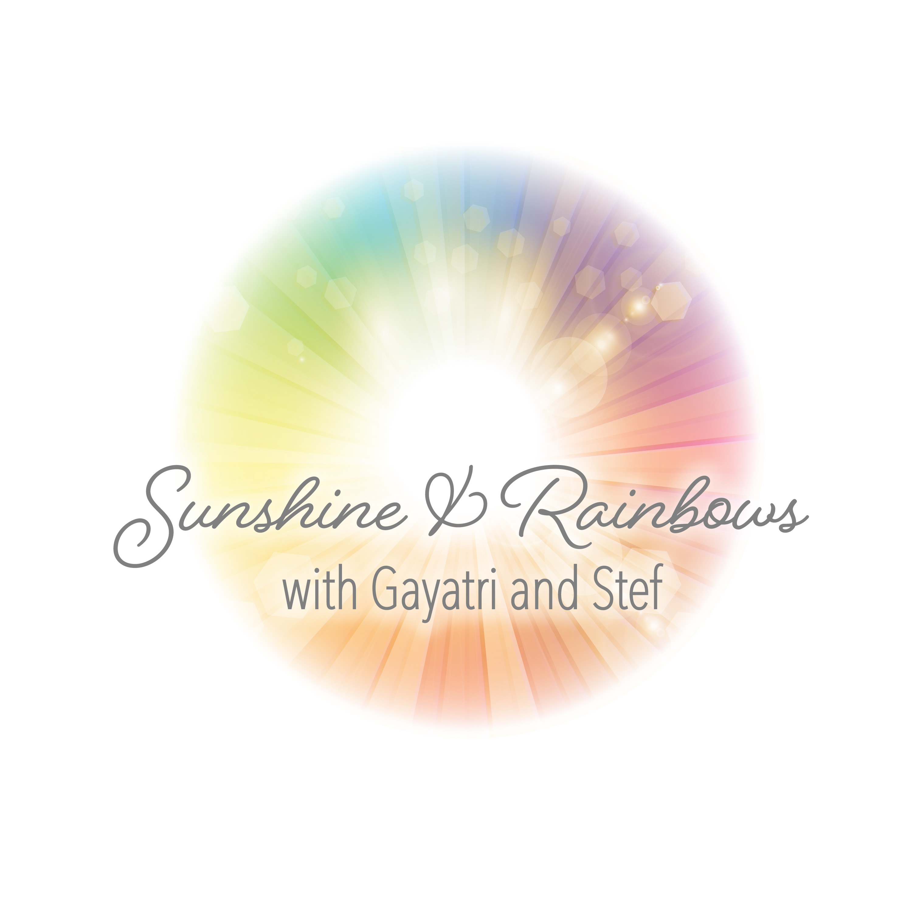 Sunshine and Rainbows with Gayatri and Stef