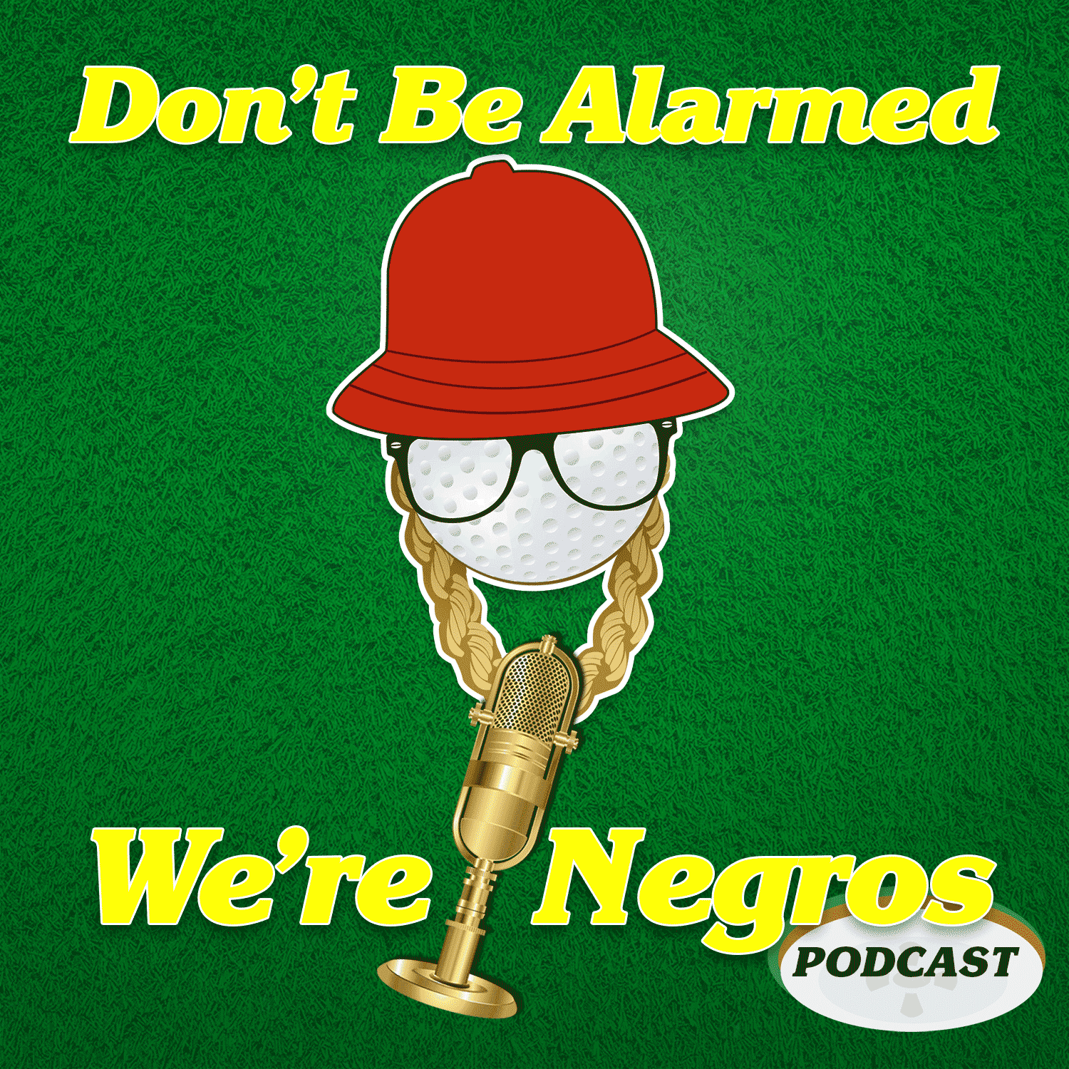 Don't Be Alarmed We're Negros Podcast