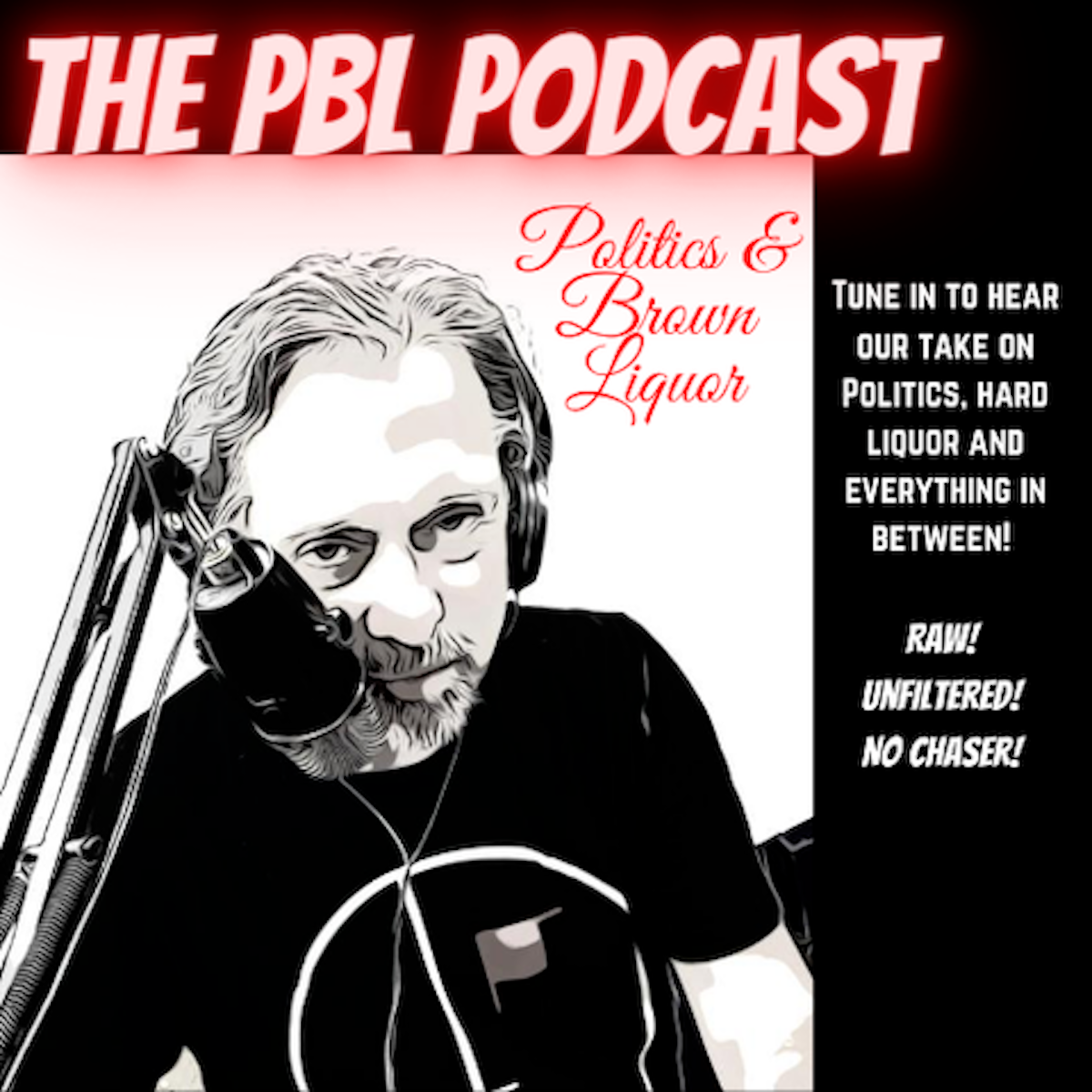 Politics and Brown Liquor - The PBL Podcast