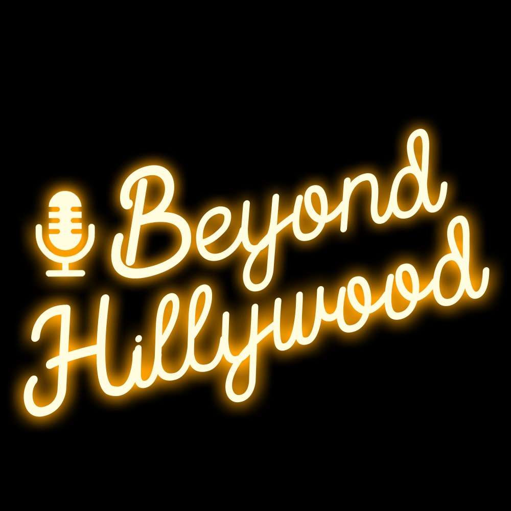 Beyond Hillywood® Podcast