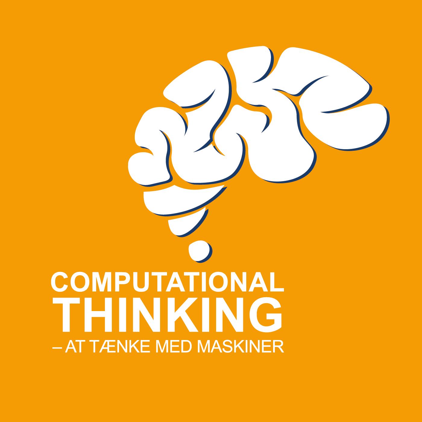 Computational thinking - at tænke med maskiner