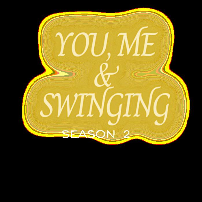 You, Me & Swinging