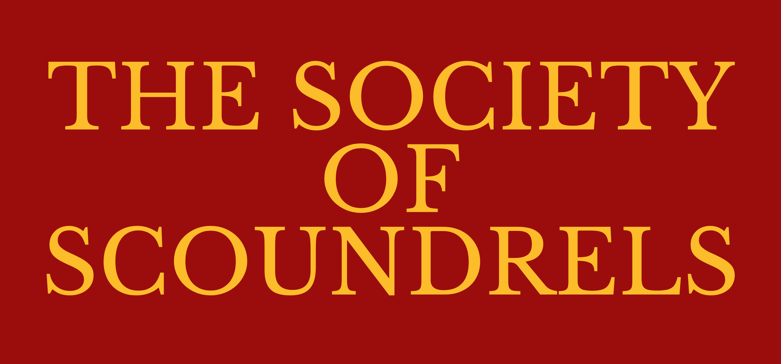 THE SOCIETY OF SCOUNDRELS PODCAST