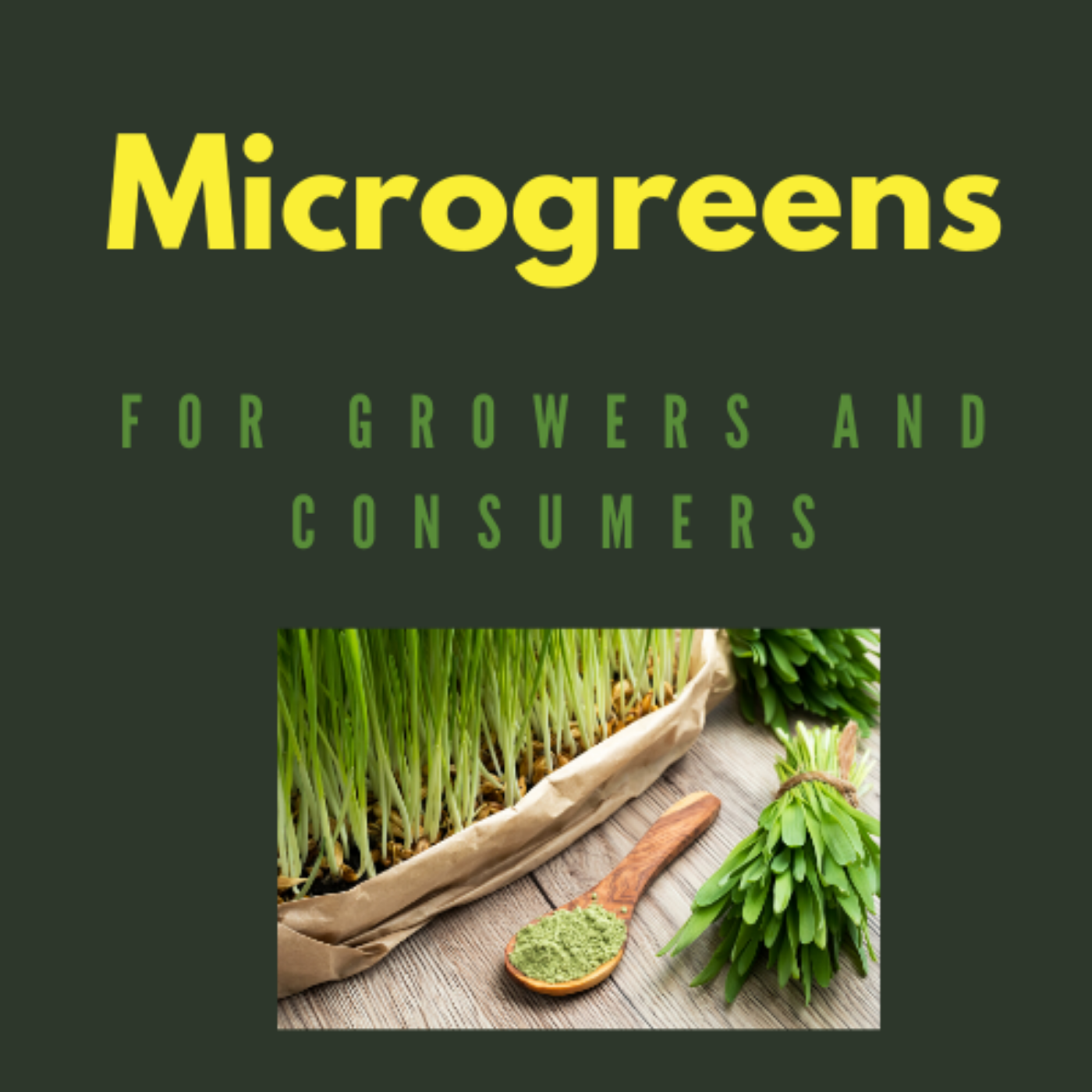 Microgreens: For Growers and Consumers