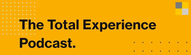 The Total Experience Podcast from Tribal London