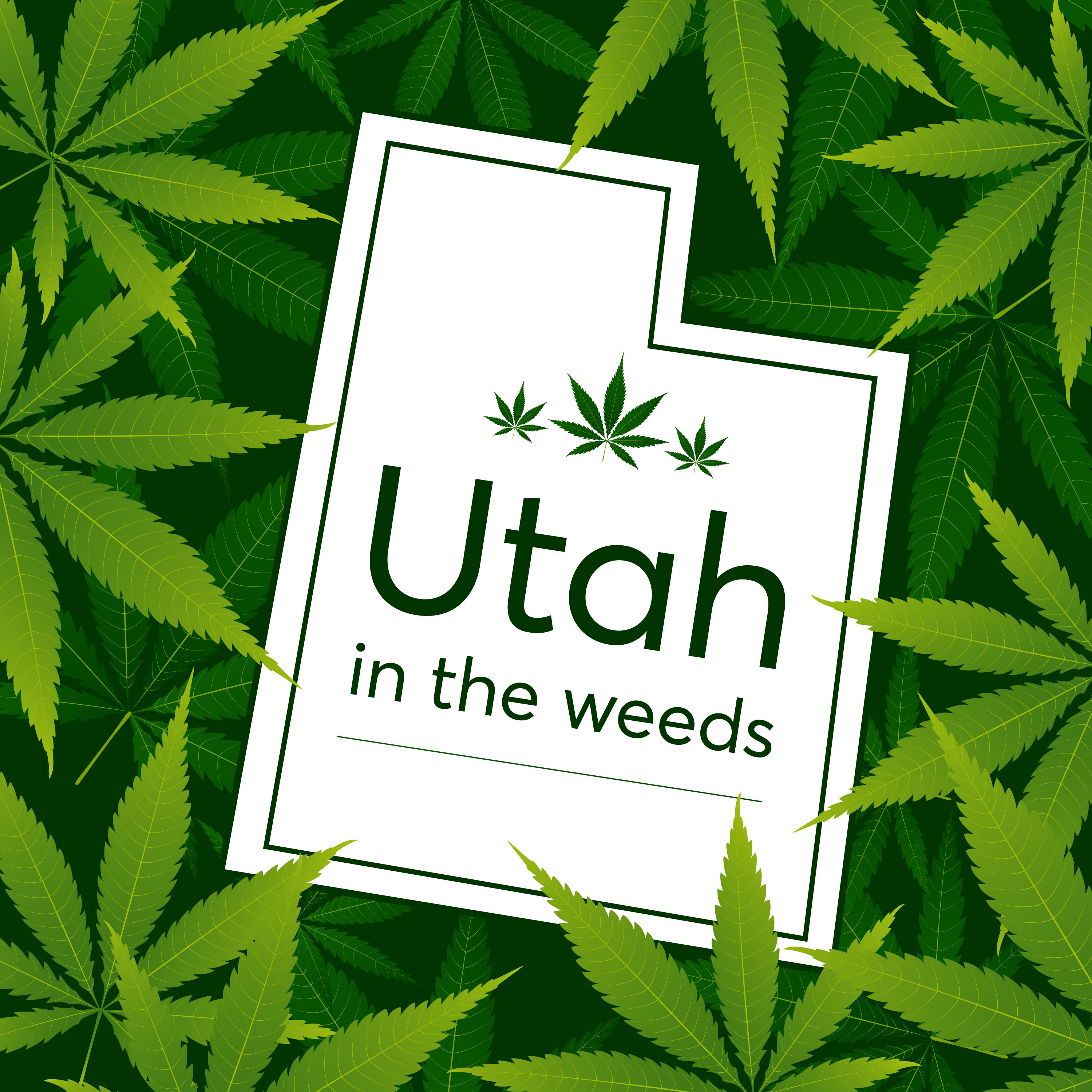 Utah in the Weeds Podcast