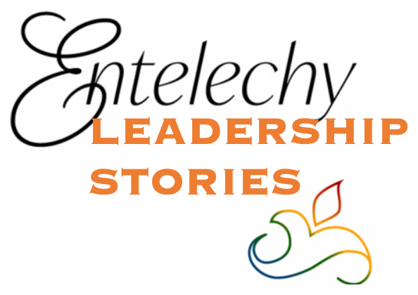 Entelechy Leadership Stories