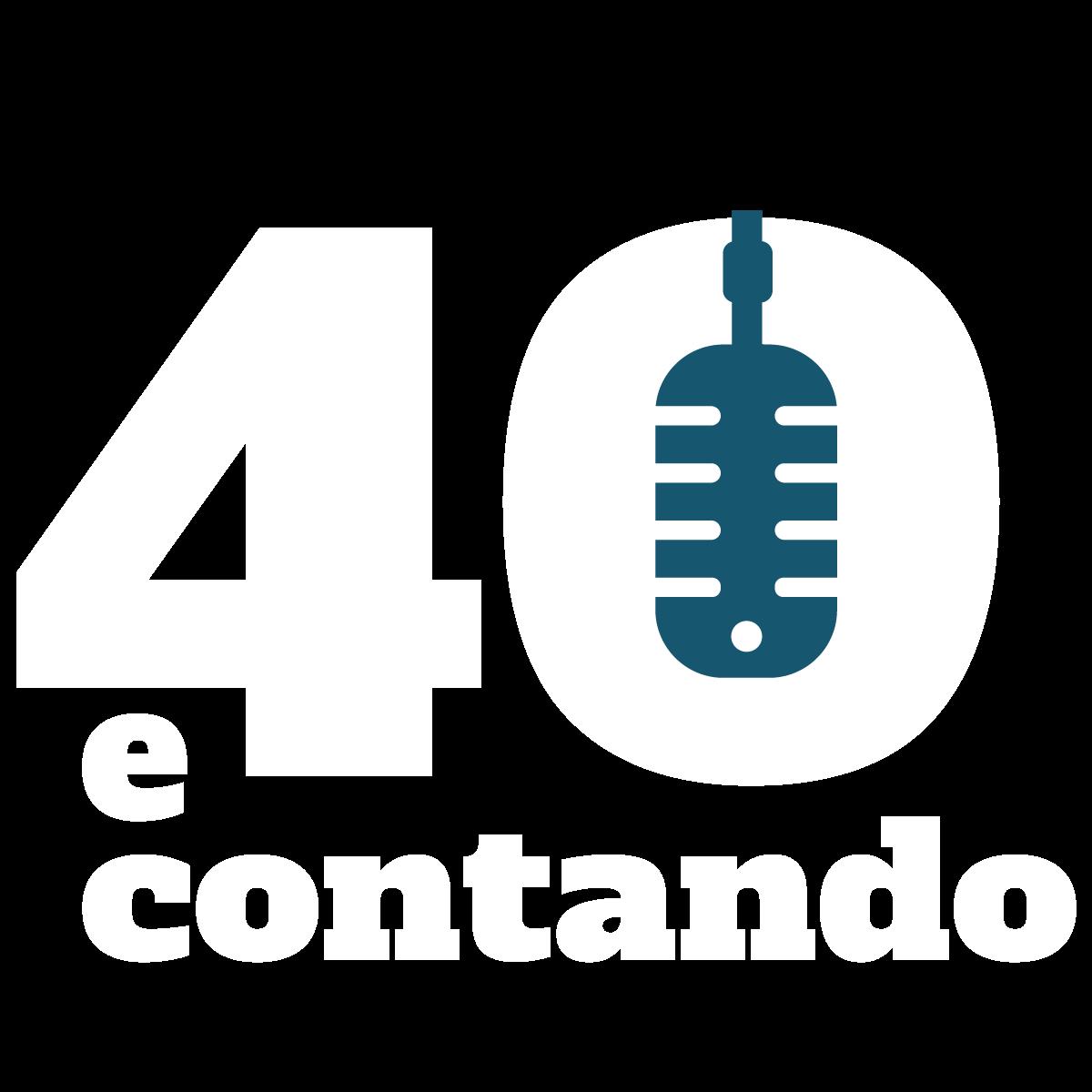 40 e contando