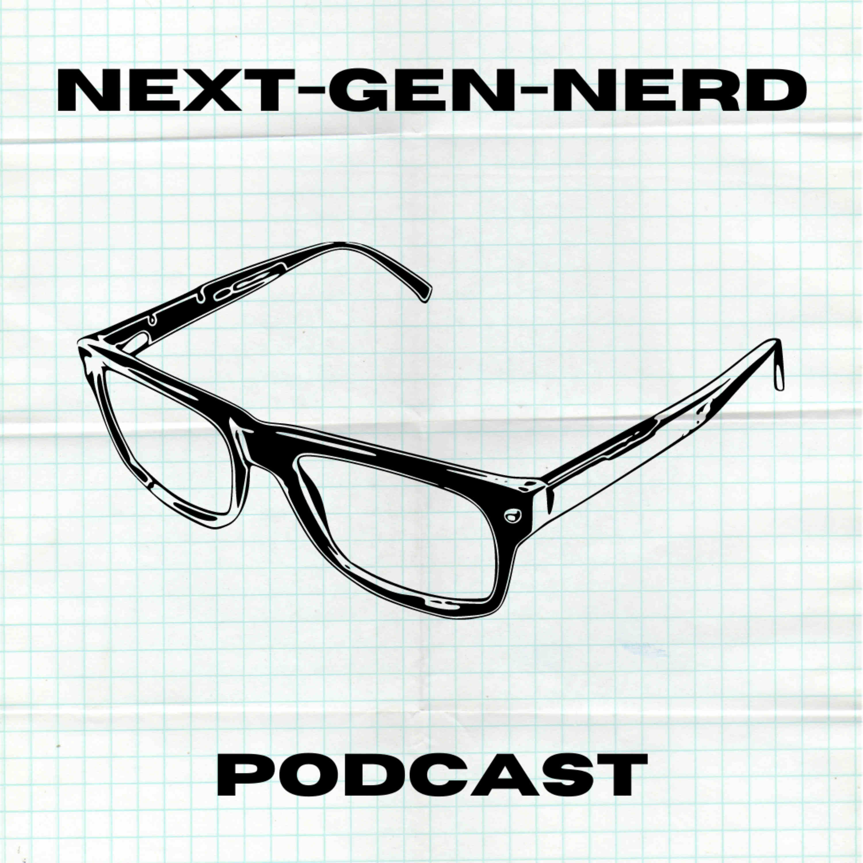 The NextGen Nerd Podcast!