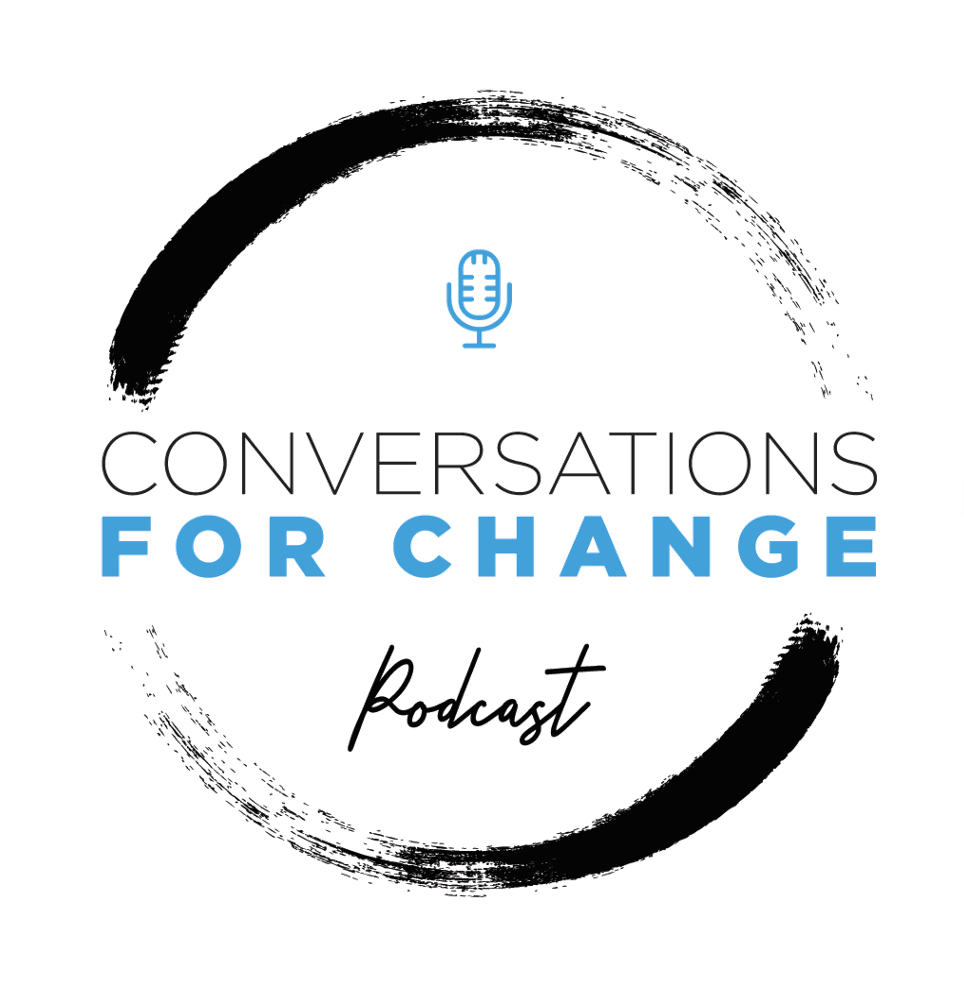 The Conversations for Change Podcast