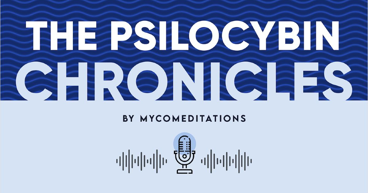 The Psilocybin Chronicles by MycoMeditations