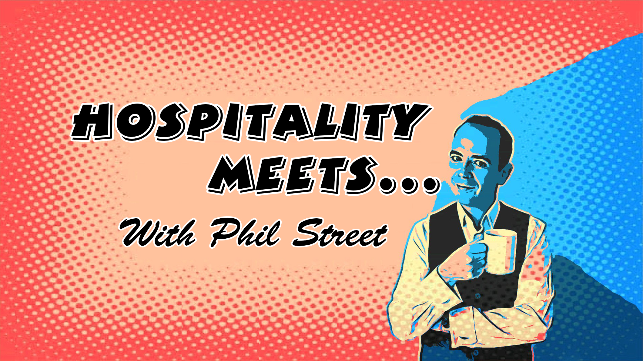 Hospitality Meets... with Phil Street