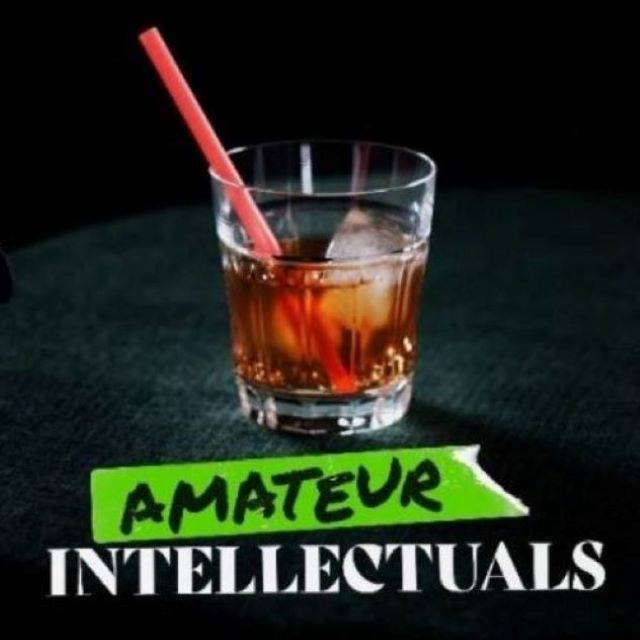 Amateur Intellectuals Podcast