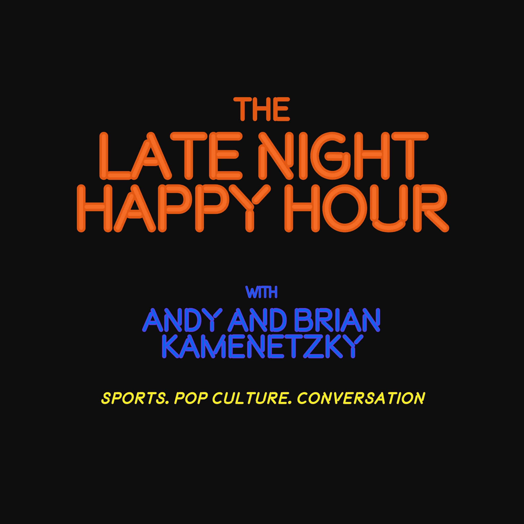 The Late Night Happy Hour with Andy and Brian Kamenetzky