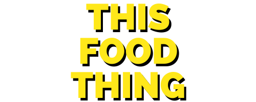 This Food Thing