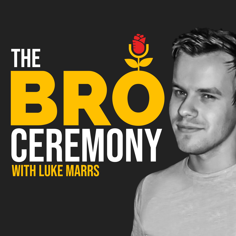 The Bro Ceremony