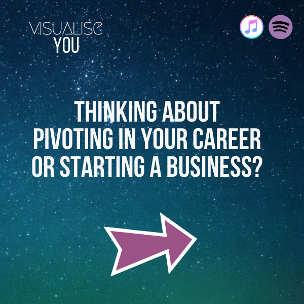 Listen to the Podcast That Will Help You to Make that Pivot.