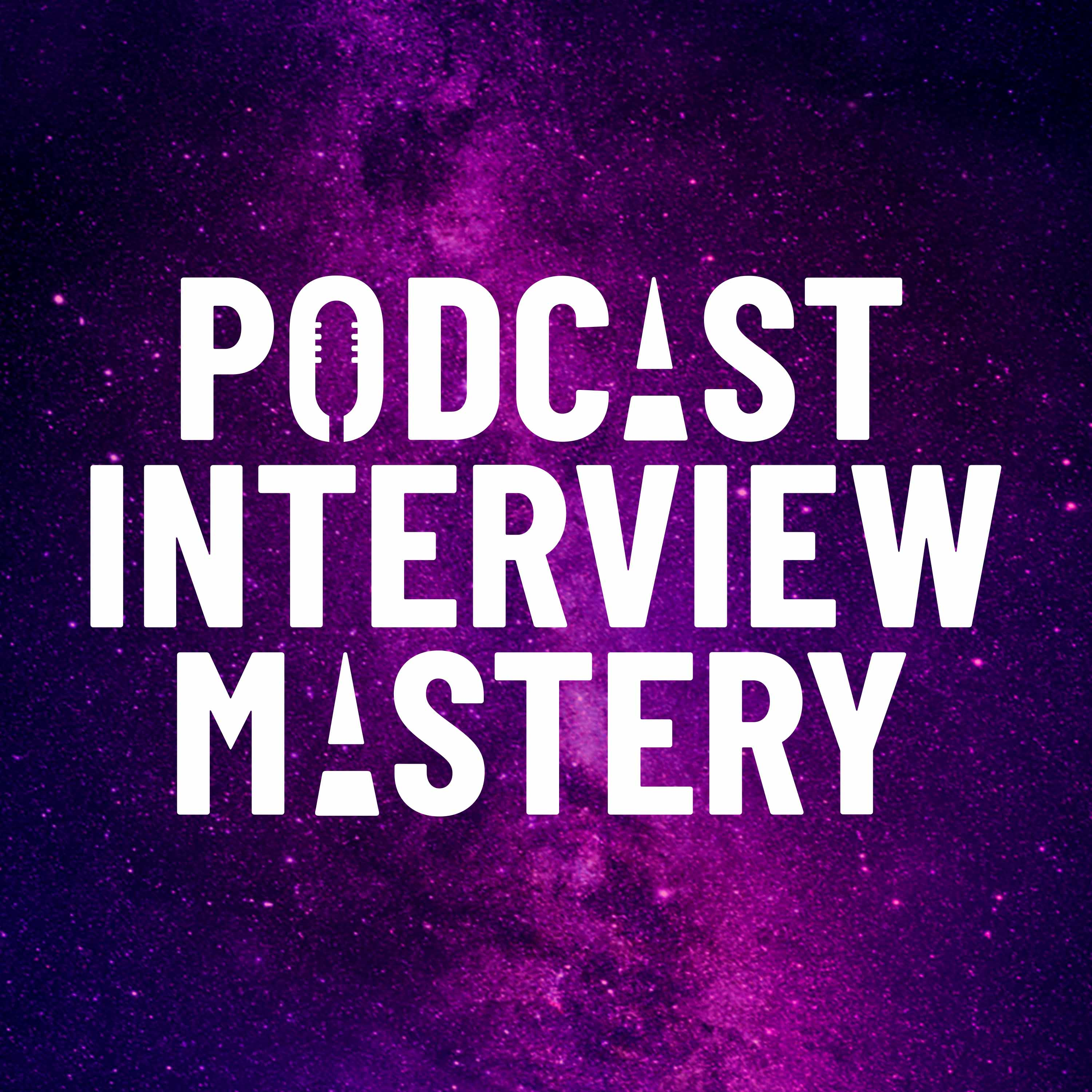 Podcast Interview Mastery