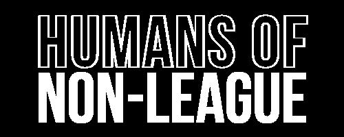 HUMANS OF NON-LEAGUE
