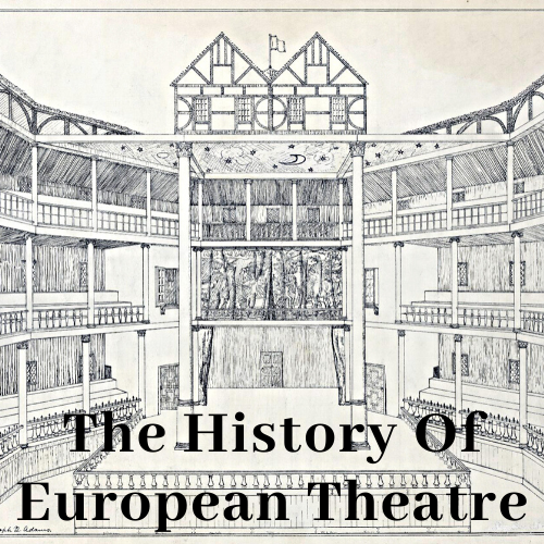 The History Of European Theatre Podcast
