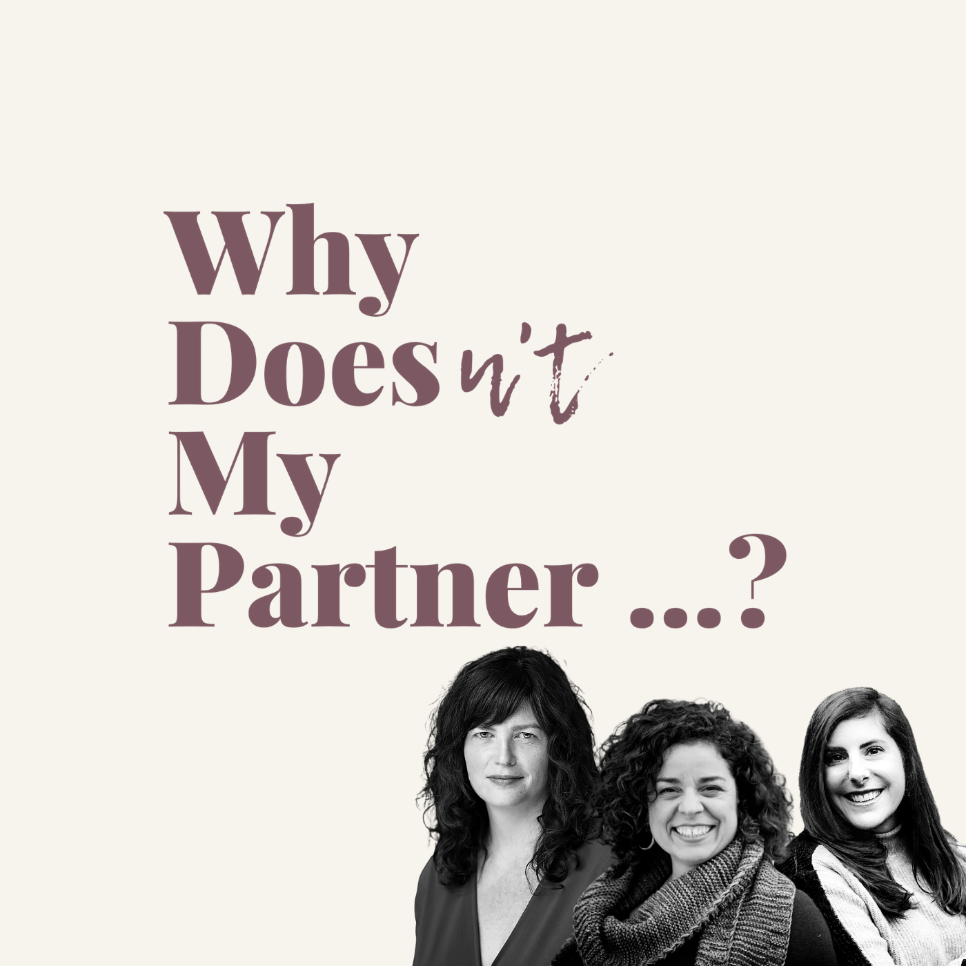 """""""Why Does My Partner ...?"""" Podcast"""