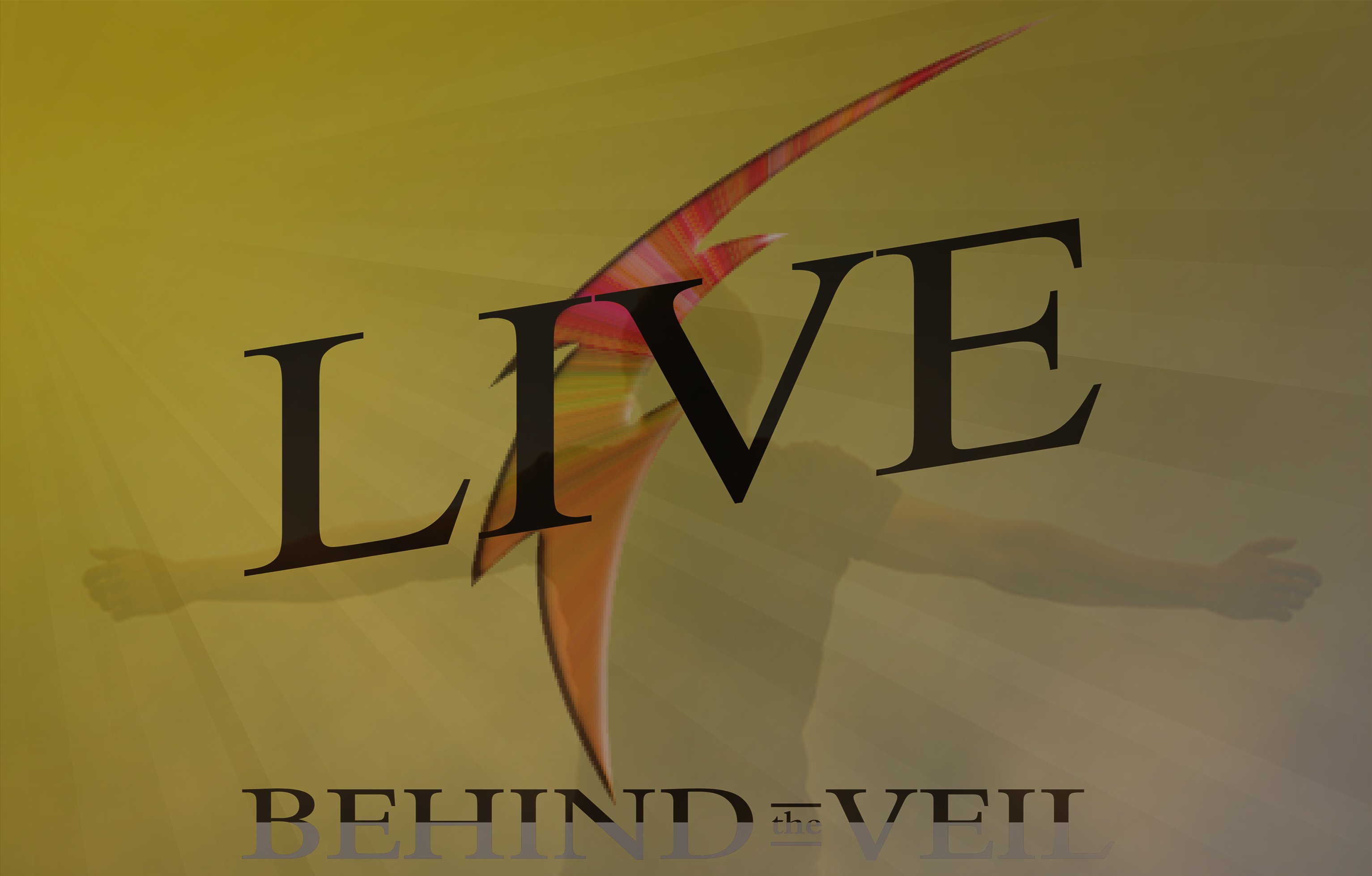 Live Behind the Veil