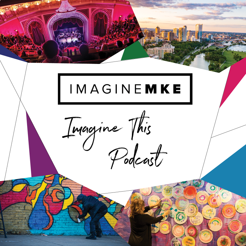 Imagine Arts. Culture. Milwaukee. Podcast.