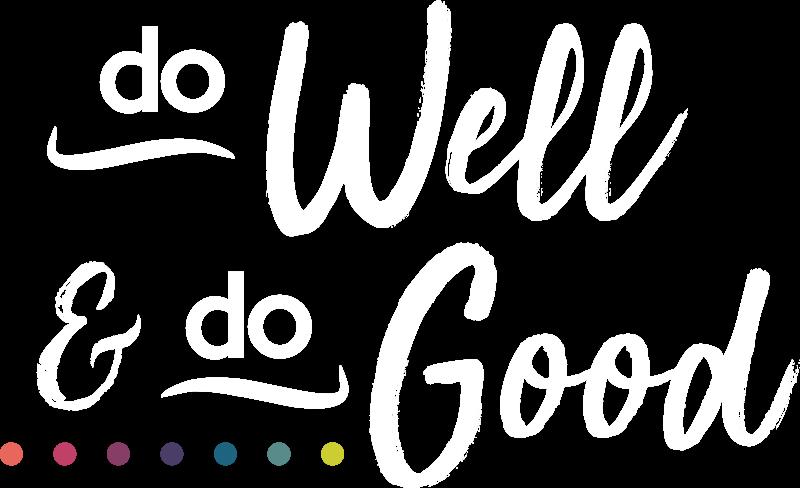 Do Well & Do Good
