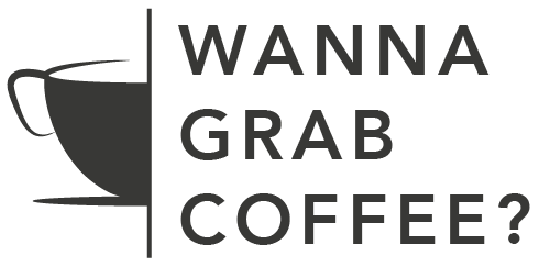 Wanna Grab Coffee? Podcast