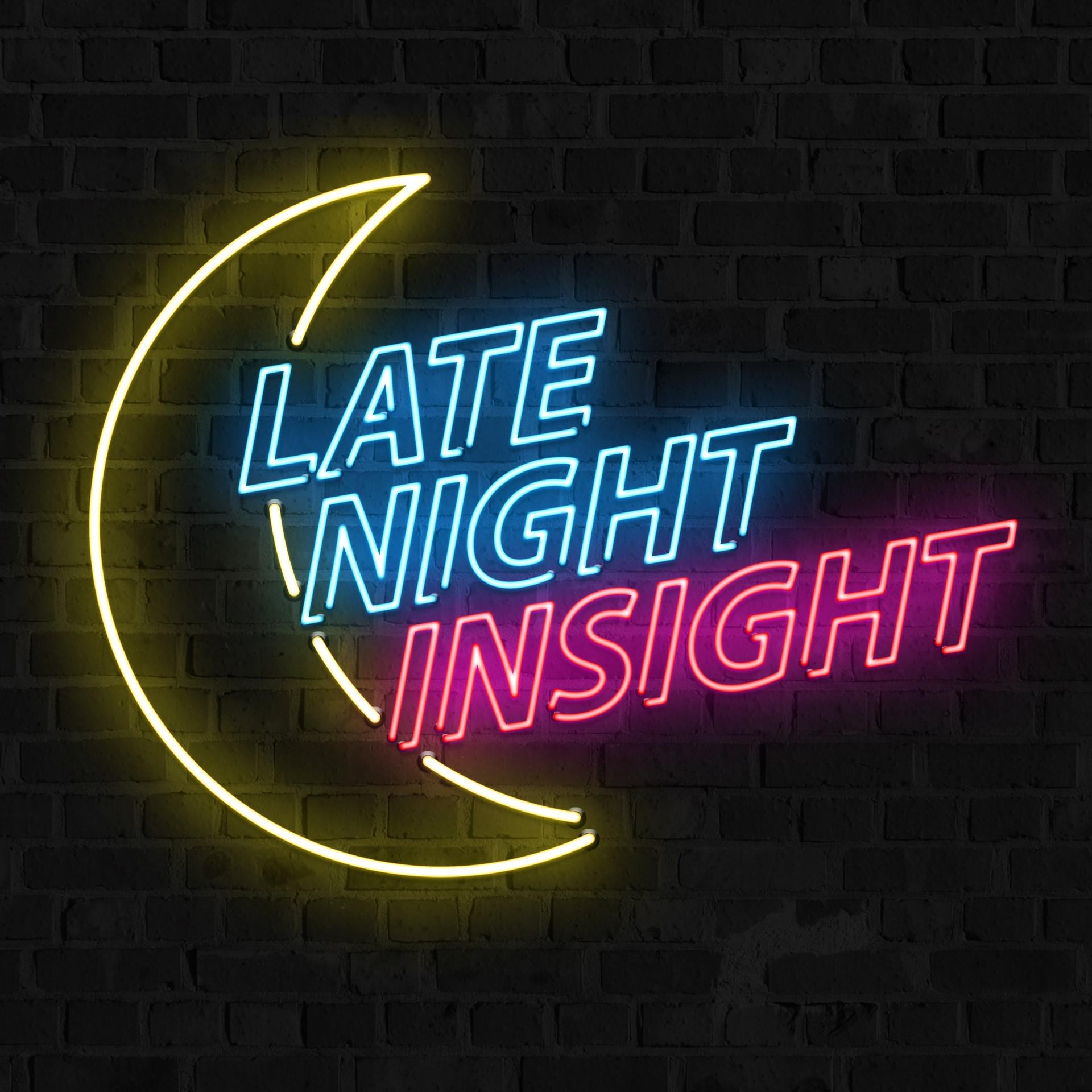 Late Night Insight